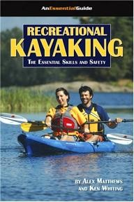 Heliconia-Pr-Inc Recreational Kayaking Book: The Essential Skills And Safety (An Essential Guide) (An Essential Guide)