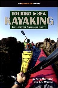 Heliconia-Press-Inc Touring and Sea Kayaking: The Essential Skills and Safety