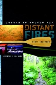 Univ-Of-Minnesota-Press Distant Fires: Duluth to Hudson Bay