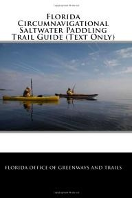CreateSpace Florida Circumnavigational Saltwater Paddling Trail Guide (Text Only)