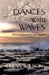 Two-Ravens-Press Dances with Waves: Around Ireland by Kayak