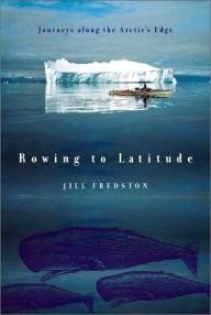 North-Point-Press Rowing to Latitude: Journeys Along the Arctic\