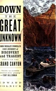 Harper-Perennial Down the Great Unknown: John Wesley Powell\