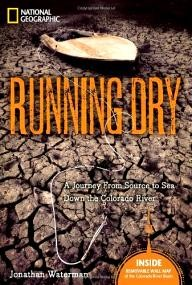 National-Geographic Running Dry: A Journey From Source to Sea Down the Colorado River