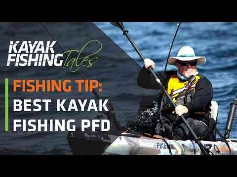 Video best kayak fishing pfd 39 s how to choose a for Best kayak fishing pfd