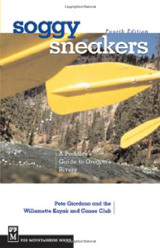Soggy Sneakers: A Paddler's Guide to Oregon Rivers - 51ml5q8VZcL
