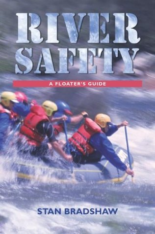 River Safety: A Floaters Guide - 51WGKFYX2FL