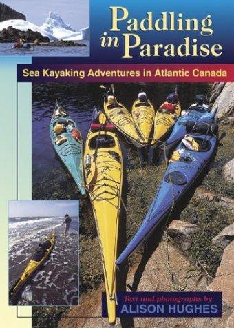 Paddling in Paradise: Sea Kayaking Adventures in Atlantic Canada - 51Z98AAG25L
