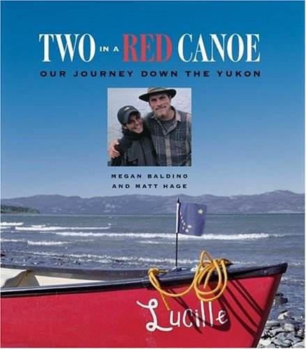 Two in a Red Canoe: Our Journey Down the Yukon - 51ERMEVP8EL