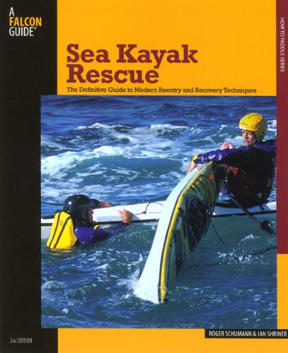 Sea Kayak Rescue, 2nd: The Definitive Guide to Modern Reentry and Recovery Techniques (How to Paddle Series) - 51AVV20lDML