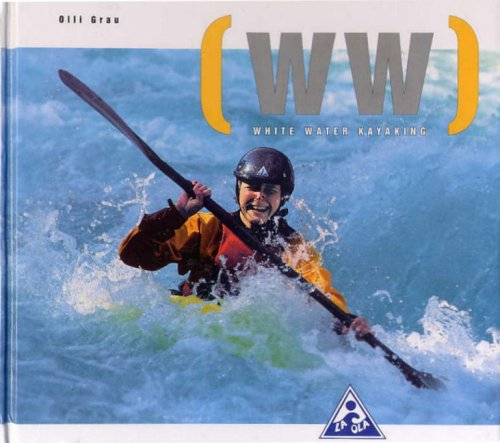 White Water Kayaking: The New School of Modern White Water Kayaking - 51TXJMQEWFL