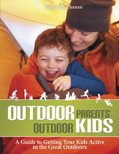 Outdoor Parents, Outdoor Kids: A Guide to Getting Your Kids Active in the Great Outdoors - 51pOIuv84QL