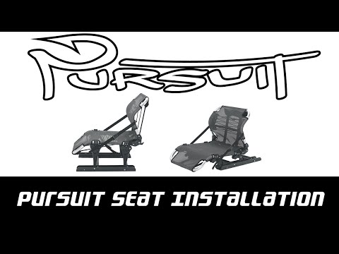 Pursuit Seat Installation