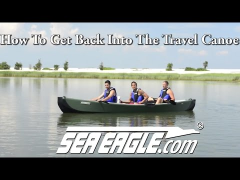 How To Get Back Into The Sea Eagle Inflatable Travel Canoe