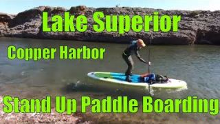 SUP Touring Lake Superior - Stand Up Paddle Boarding Copper Harbor Area Keweenaw Peninsula